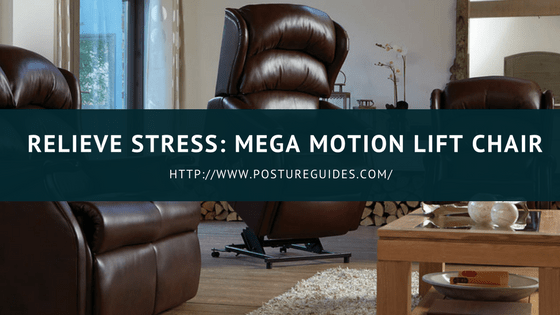 Relieve Stress: Mega Motion Lift Chair Review