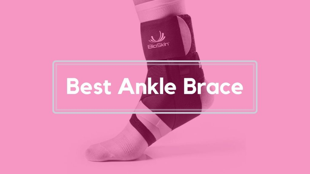 How To Choose The 5 Best Ankle Brace