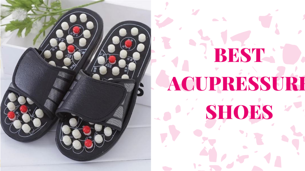 5 Best Acupressure Shoes for your feet