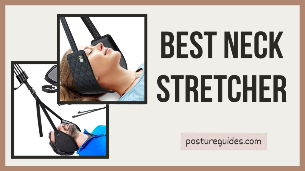 10 Best Neck Stretcher – Get Rid Of Cervical Issues
