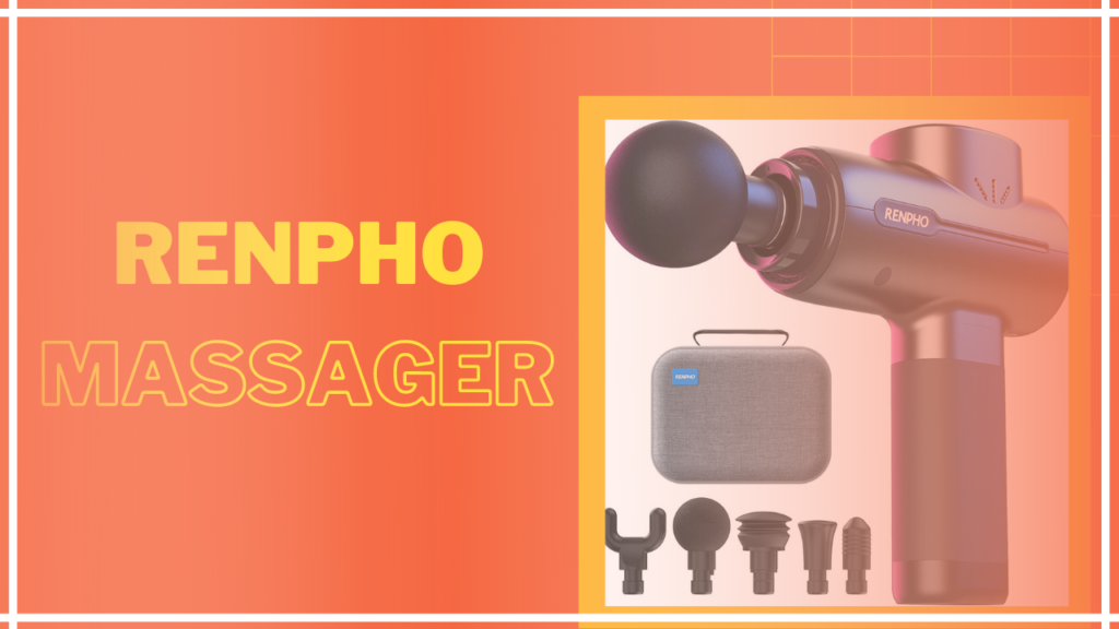7 Renpho Massager: Remedy for Muscle Pain