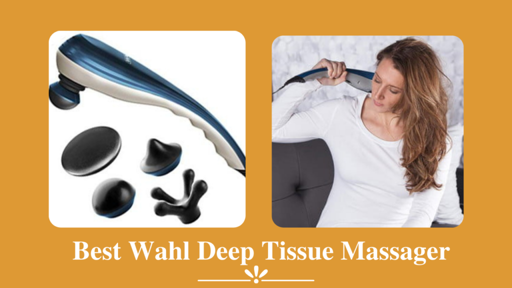 7 Best Wahl Deep Tissue Massager – Relax your Muscles