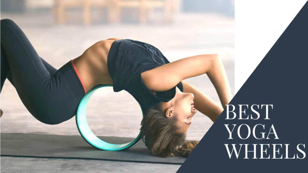 7 Best Yoga Wheels – A Compact Guide