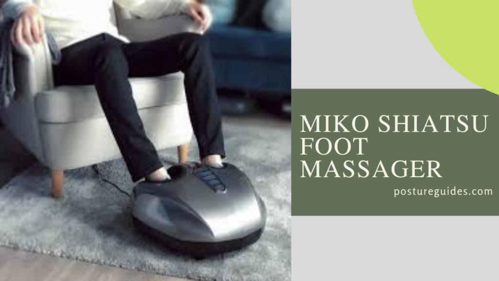 3 Best Miko Shiatsu Foot Massager