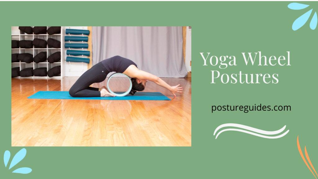 7 Yoga Wheel Postures for Peril-free Exercising