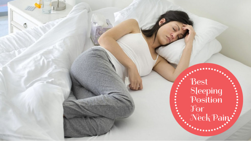 Bye-Bye Sore Neck- Best Sleeping Position for Neck Pain
